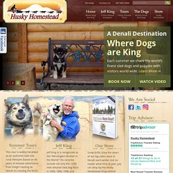 Husky Homestead Jeff King Iditarod Champion - Alaska Dog Sled Tours
