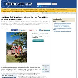 Guide to Self-Sufficient Living: Advice From Nine Modern Homesteaders - Modern Homesteading