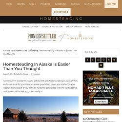 Homesteading In Alaska Is Easier Than You Thought