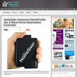 HomeSeer Announce HomeTroller Zee Z-Wave Home Automation Controller