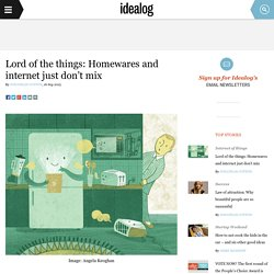 Lord of the things: Homewares and internet just don't mix