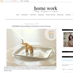 homework: a creative blog: ETCETERAS: Gold Leaf Elephant Trinket Dish with Heart Footsteps