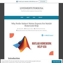 Why Prefer Subject Matter Experts For Matlab Homework Help – LIVEWEBTUTORSUSA