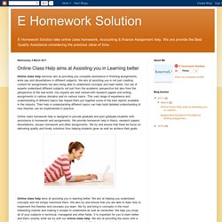 E Homework Solution: Online Class Help aims at Assisting you in Learning better