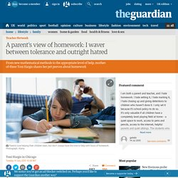 A parent's view of homework: I waver between tolerance and outright hatred