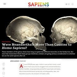 Hominin species - Were Neanderthals More Than Cousins to H. sapiens?