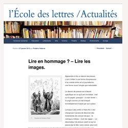 Lire en hommage ? – Lire les images. - Les actualités de l'École des lettresLes actualités de l'École des lettres