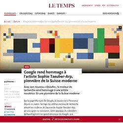 Google rend hommage à l'artiste Sophie Taeuber-Arp, pionnière de la Suisse moderne