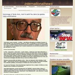 Hommage à Tarek Aziz, mort à petit feu dans les geoles irako-américaines