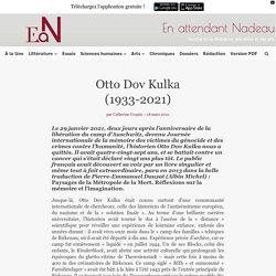 Hommage à Otto Dov Kulka (1933-2021)
