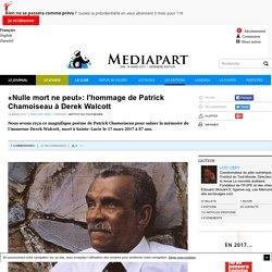«Nulle mort ne peut»: l'hommage de Patrick Chamoiseau à Derek Walcott