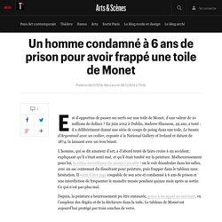 Un homme condamné à 6 ans de prison pour avoir frappé une toile de Monet