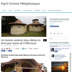 Un homme construit deux dômes en terre pour moins de 9 000€