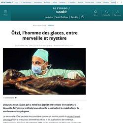 Ötzi, l'homme des glaces, entre merveille et mystère