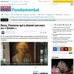Bose, l'homme qui a donné son nom au «boson» - Fondamental
