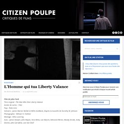 L'Homme qui tua Liberty Valance - Film de John Ford - Critique