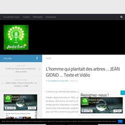 L'homme qui plantait des arbres … JEAN GIONO … Texte et Vidéo