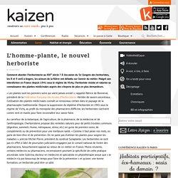 L'homme-plante, le nouvel herboriste