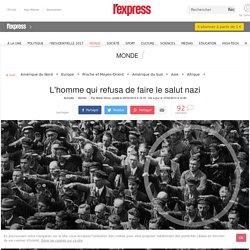 L'homme qui refusa de faire le salut nazi