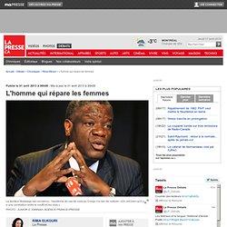 Dr Mukwege: L'homme qui répare les femmes