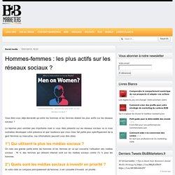 Hommes-femmes : les plus actifs sur les réseaux sociaux