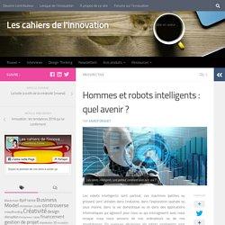 Hommes et robots intelligents : quel avenir ?