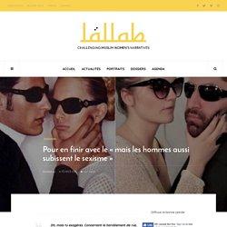 Pour en finir avec le « mais les hommes aussi subissent le sexisme » – Lallab