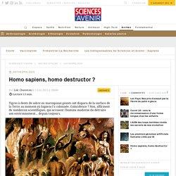 Homo sapiens, homo destructor ?