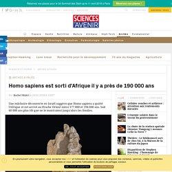 Homo sapiens est sorti d'Afrique il y a près de 190 000 ans
