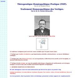 Dr Fortier-Bernoville : Traitement Homœopathique des Vertiges. - Thérapeutique Homéopathique Pratique (THP) - Par le Dr Robert Séror