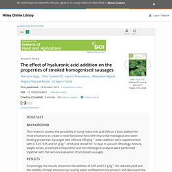 JOURNAL OF THE SCIENCE OF FOOD AND AGRICULTURE 18/10/16 The effect of hyaluronic acid addition on the properties of smoked homogenised sausages