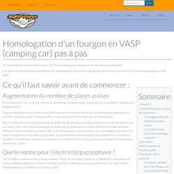 Homologation d'un fourgon en VASP (camping car) pas à pas