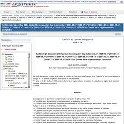 Arrêté du 24 décembre 2004 portant homologation des règlements n° 2004-06, n° 2004-07, n° 2004-08, n° 2004-09, n° 2004-10, n° 2004-11, n° 2004-13, n° 2004-14, n° 2004-15, n° 2004-16, n° 2004-17, n° 2004-18, n° 2004-19 du Comité de la réglementation compta