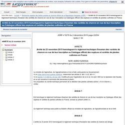 Arrêté du 23 novembre 2015 homologuant le règlement technique d'examen des variétés de chanvre en vue de leur inscription au Catalogue officiel des espèces et variétés de plantes cultivées en France