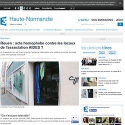Rouen : acte homophobe contre les locaux de l'association AIDES ?