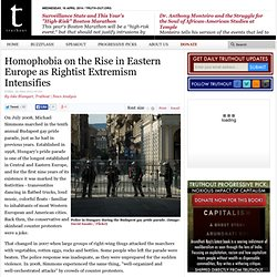 Homophobia on the Rise in Eastern Europe as Rightist Extremism Intensifies