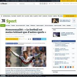 Homosexualité : «Le football est moins tolérant que d'autres sports »
