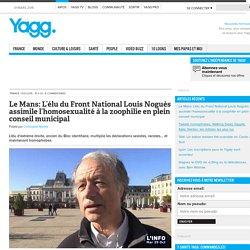 Le Mans: L'élu du Front National Louis Noguès assimile l'homosexualité à la zoophilie en plein conseil municipal