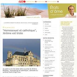 """""""Homosexuel et catholique"""", Jérôme est triste"""