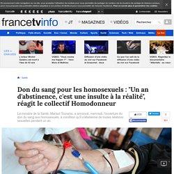 """Don du sang pour les homosexuels : """"Un an d'abstinence, c'est une insulte à la réalité"""", réagit le collectif Homodonneur"""