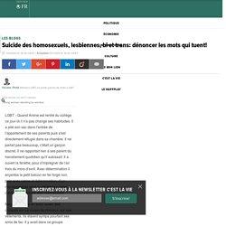 Suicide des homosexuels, lesbiennes, bi et trans: dénoncer les mots qui tuent!