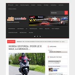 Honda 125 Forza : pour le X Max, la menace…