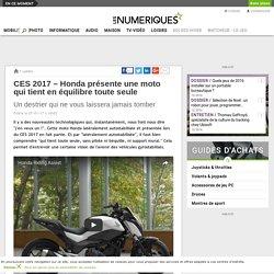CES 2017 – Honda présente une moto qui tient en équilibre toute seule