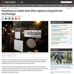 Honduras to build land title registry using bitcoin technology