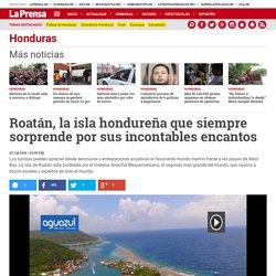 Roatán, la isla hondureña que siempre sorprende por sus incontables encantos