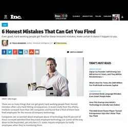6 Honest Mistakes That Can Get You Fired