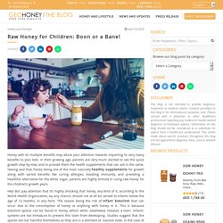 Raw Honey for Children: Boon or a Bane