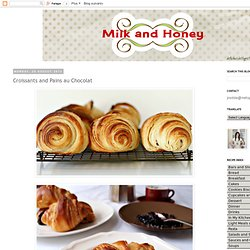 Milk and Honey: Croissants and Pan au Chocolat
