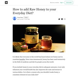 How to add Raw Honey to your Everyday Diet