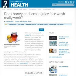 Does honey and lemon juice face wash really work?""